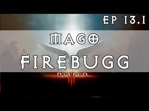 Diablo 3 - Las builds Tops de la S6 - Ep 13.1 - FireBUGG [SEASON 6-2.4.1]