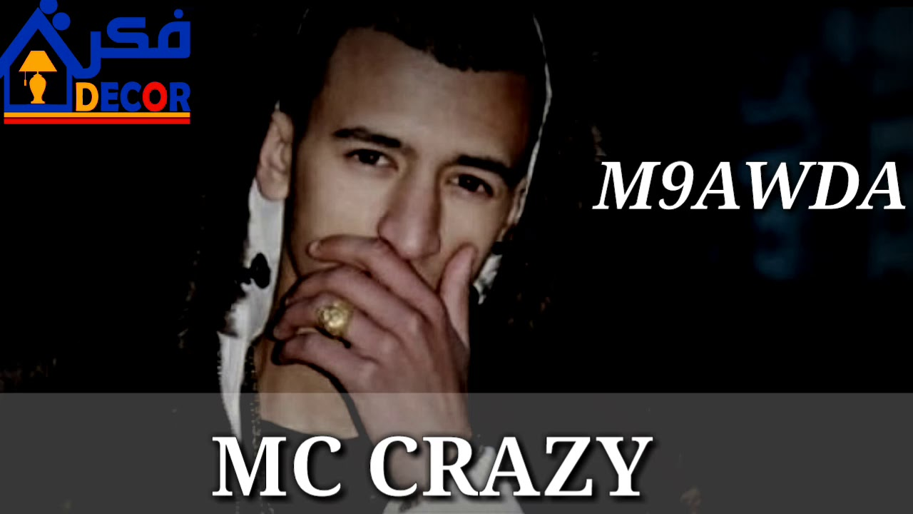 music mc crazy m9awda