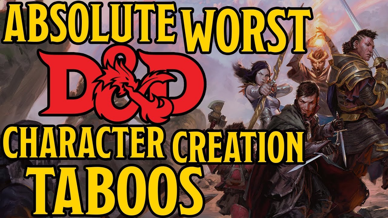 the worst character creation taboos for dungeons and dragons 5th