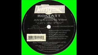 Romatt Project Presents Afro Centric Vibe - Let