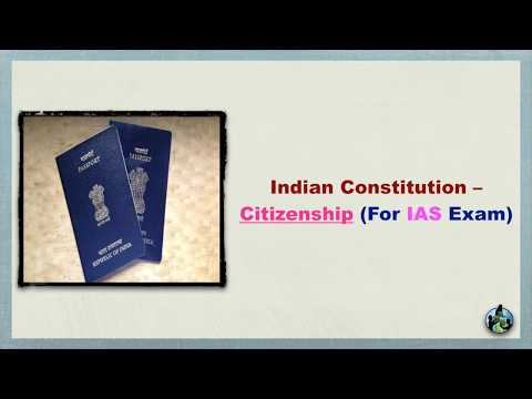 Indian Constitution – Citizenship For IAS Exam