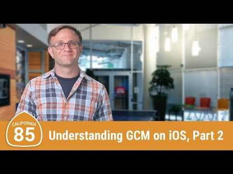 Understanding GCM on iOS, Part 2: GCM (Route 85)