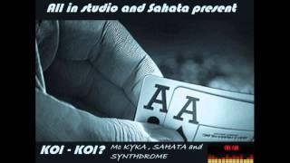 KOI KOI? - MC KYKA, SAHATA & SYNTHDROME