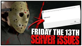 Friday the 13th: The Game Server Issues | What's Going On?