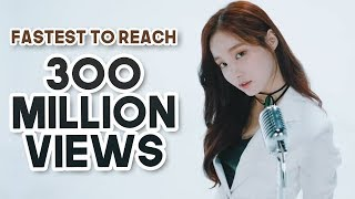 FASTEST KPOP GROUPS MUSIC VIDEOS TO REACH 300 MILLION VIEWS