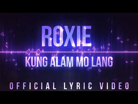 Roxie - Kung Alam Mo Lang (Official Lyric Video)
