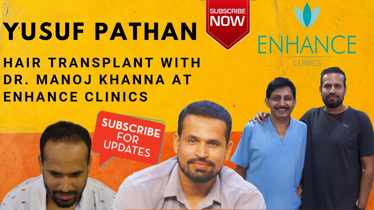 YUSUF PATHAN Hair Transplant With Dr. Manoj Khanna | Best Hair ...