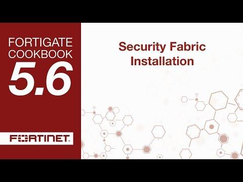 Cookbook - Security Fabric Installation (5.6)