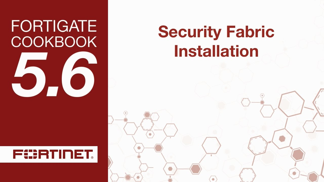 FortiGate Cookbook - Security Fabric Installation (5 6)