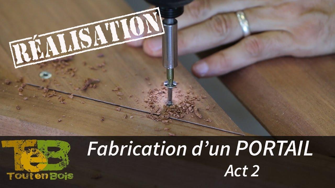 Travail Du Bois La Fabrication D Un Portail En Bois Act 2 Youtube