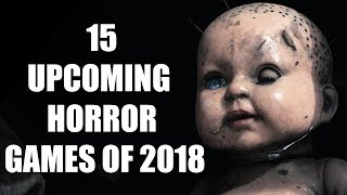 15 Upcoming  Horror Games of 2018 You Wouldn