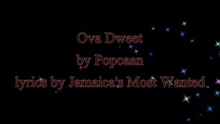 Ova Dweet - Popcaan 2016 (Lyrics!!)