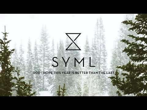 """SYML - """"God I Hope This Year Is Better Than The Last"""" [Official Audio]"""