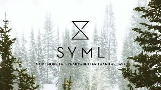 SYML - God I Hope This Year is Better Than the Last [Audio]