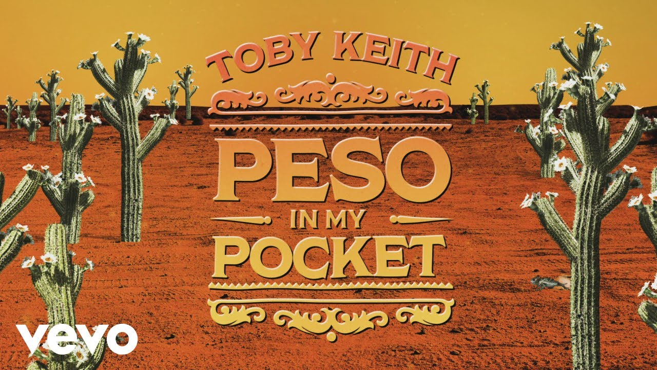 Toby Keith - Peso In My Pocket (Official Lyric Video)