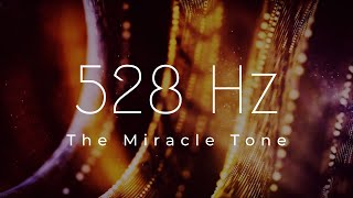 528 Hz | Regenerate Your Whole Body ❯ Heal Mind, Body & Soul ❯ Repair DNA ❯ Manifest Miracles