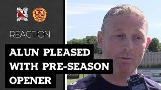 Alun Pleased With Pre-Season Opener
