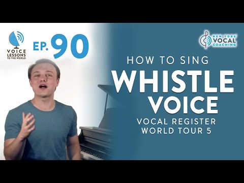 """Ep. 90 """"How To Sing Whistle Voice"""" - Vocal Register World Tour 5"""