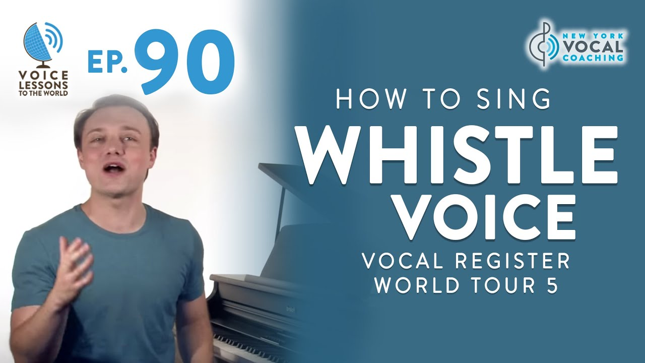 "Ep. 90 ""How To Sing Whistle Voice"" - Vocal Register World Tour 5"