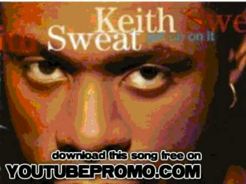 keith sweat - When I Give My Love - Get Up on it