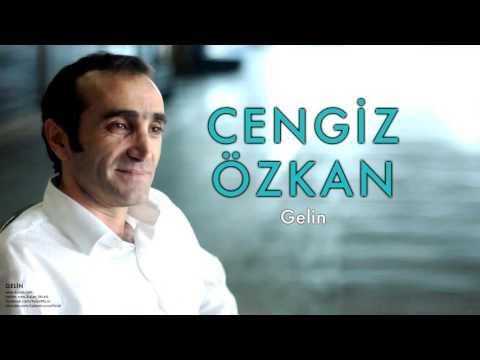 Cengiz Özkan - Gelin  [Gelin © 2005 Kalan Müzik ]