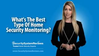 What's The Best Type Of Home Security Monitoring?