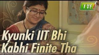 TVF Troll Naka: Kyunki IIT Bhi Kabhi Finite Tha