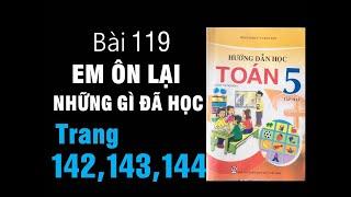 Toán 5 Vnen Trang 142,143,144,145 - Bài 119: Em ôn Lại Những Gì đã Học