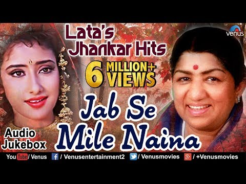 Thumbnail: Lata Mangeshkar's Jhankar Hits - Jab Se Mile Naina | 90's Jhankar Beats Songs | JUKEBOX | Love Songs