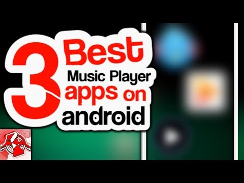 3 Best Music Players Apps On Android
