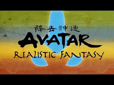 Avatar: The Last Airbender - Realistic Fantasy