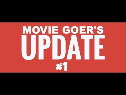 Movie Goer's Update #1