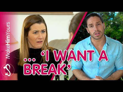 What To Do When A Guy Asks For A Break | When Your Boyfriend Wants A  'Break'    Do This!