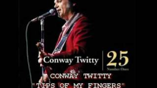 CONWAY TWITTY - TIPS OF MY FINGERS YouTube Videos