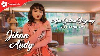 Jihan Audy - Aku Getun Sayang (Official Music Video)