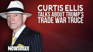 Curtis Ellis Talks about Trade War Truce