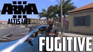 ARMA 3 Altis Life - Fugitive