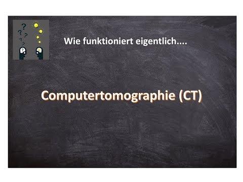 Wie Funktioniert Eigentlich... Computertomographie (CT) ?