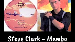 Steve Clark - Mambo (12'' Vocal Version) 1987