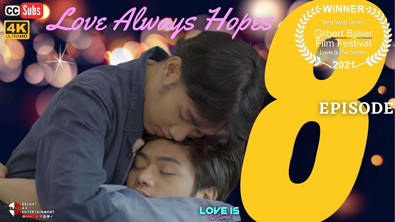 Download LOVE IS The Series | Episode 8: Love Always Hopes [INTL SUBS]