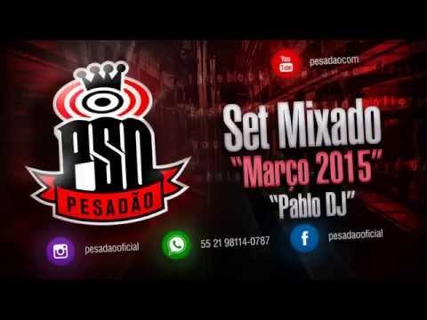 Set Mixado Funk Pesadao.COM [Março 2015] (Pablo DJ)