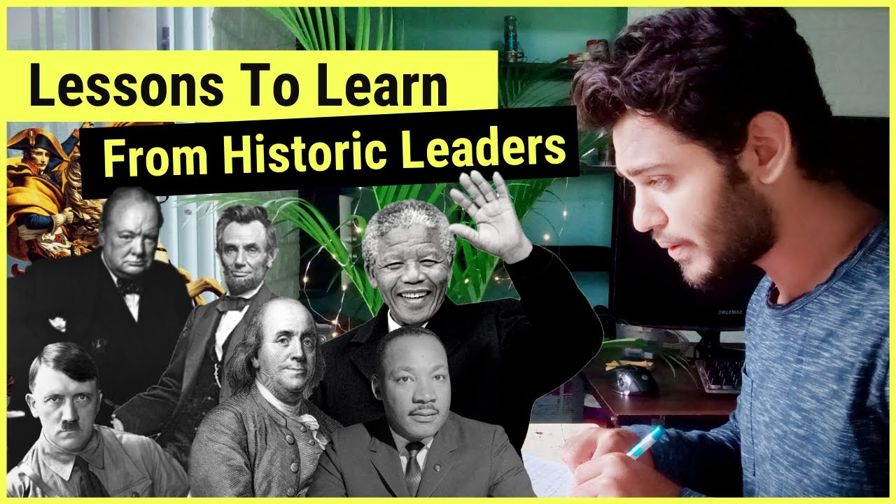 Top 12 Lessons To Learn From Historic Leaders | A Journey Through World History |