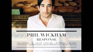 Watch Phil Wickham All I Want Is You video