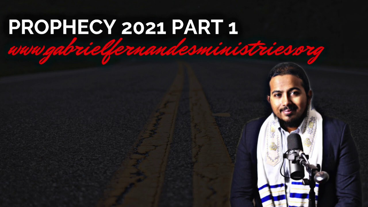 PROPHECY FOR 2021 PART 1 BY EVANGELIST GABRIEL FERNANDES