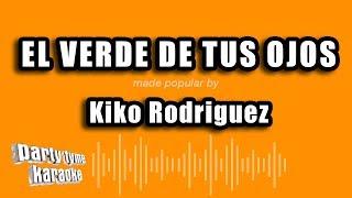 Kiko Rodriguez - El Verde De Tus Ojos (Versión Karaoke)