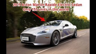 [Wacth] News 2019 Aston Martin RapidE Only 155 Units In The World |  Auto Today