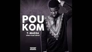T-MASSA - Pou Kom. (AUDIO)