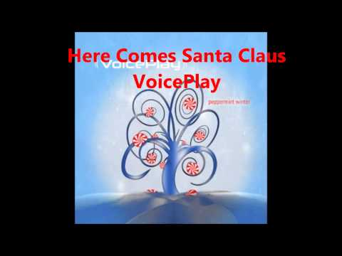 Here Comes Santa Claus (a Cappella, VoicePlay)
