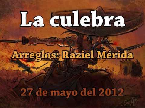 La culebra (música tradicional mexicana).- Raziel Mérida