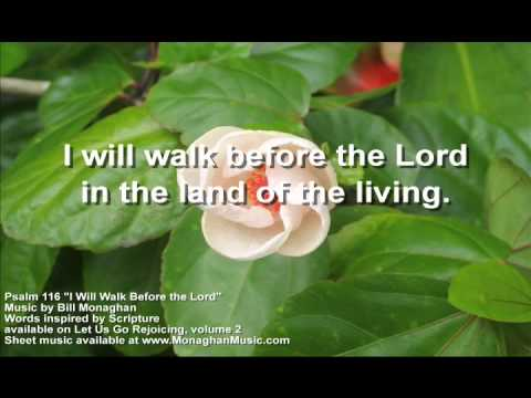 I Will Walk Before the Lord Psalm 116  Bill Monaghan LYRIC